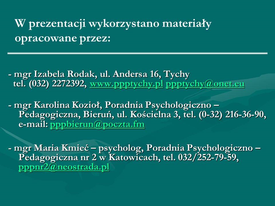 - mgr Izabela Rodak, ul. Andersa 16, Tychy tel. (032) 2272392, www.ppptychy.pl ppptychy@onet.eu tel. (032) 2272392, www.ppptychy.pl ppptychy@onet.euww