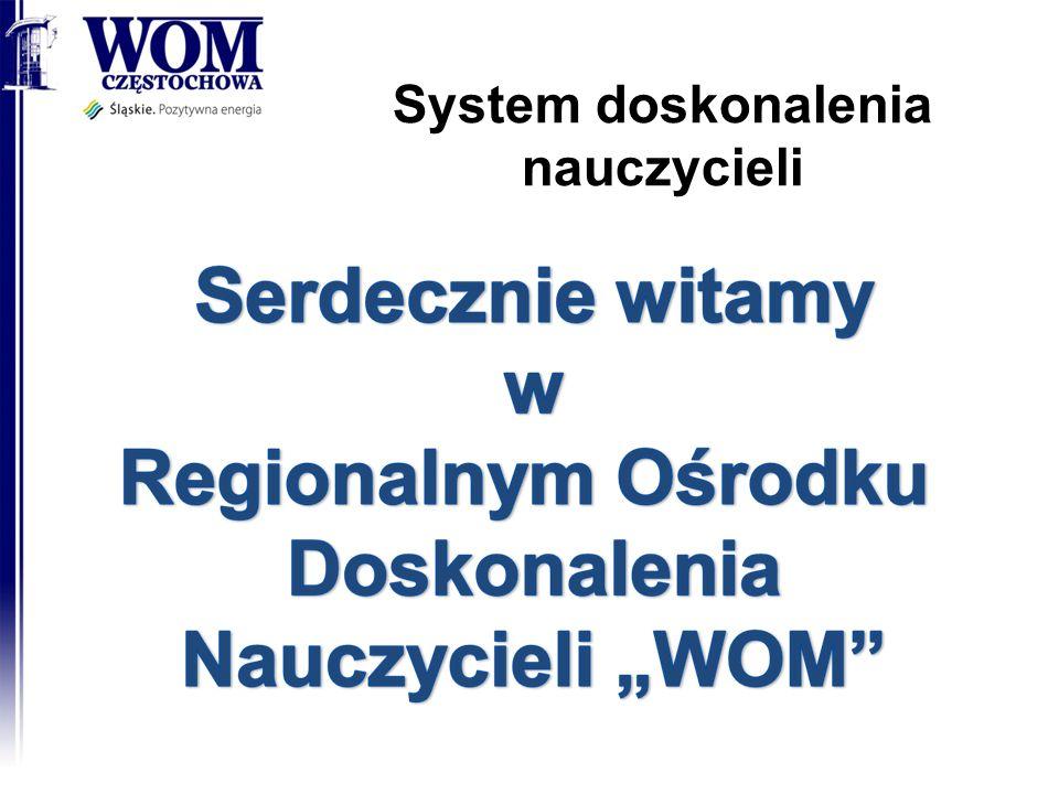 System doskonalenia nauczycieli 2014-01-15RODN WOM w Częstochowie1