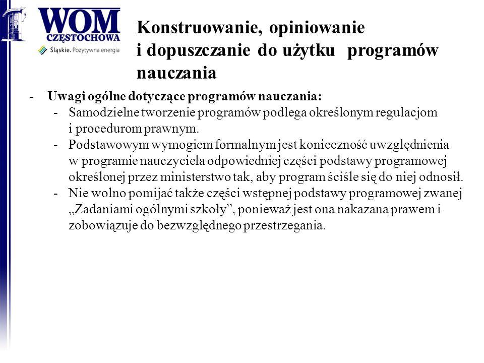 Konstruowanie, opiniowanie i dopuszczanie do użytku programów nauczania -Uwagi ogólne dotyczące programów nauczania: -Samodzielne tworzenie programów