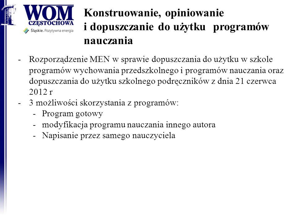 Konstruowanie, opiniowanie i dopuszczanie do użytku programów nauczania -Rozporządzenie MEN w sprawie dopuszczania do użytku w szkole programów wychow