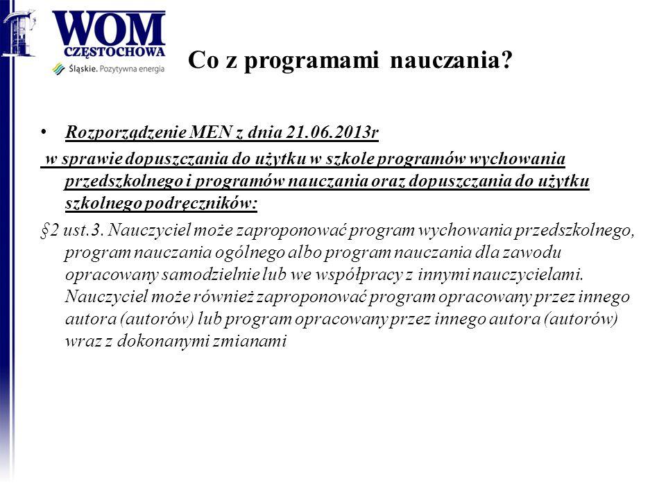 Co z programami nauczania? Rozporządzenie MEN z dnia 21.06.2013r w sprawie dopuszczania do użytku w szkole programów wychowania przedszkolnego i progr