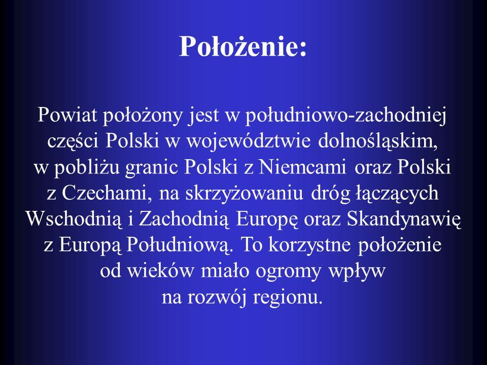 Położenie: Powiat położony jest w południowo-zachodniej części Polski w województwie dolnośląskim, w pobliżu granic Polski z Niemcami oraz Polski z Cz
