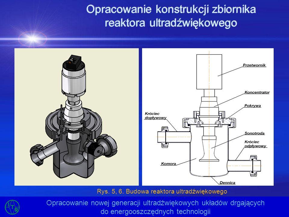 Opracowanie konstrukcji zbiornika reaktora ultradźwiękowego Opracowanie nowej generacji ultradźwiękowych układów drgających do energooszczędnych techn