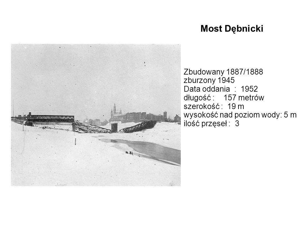 Zbudowany 1887/1888 zburzony 1945 Data oddania : 1952 długość : 157 metrów szerokość : 19 m wysokość nad poziom wody: 5 m ilość przęseł : 3