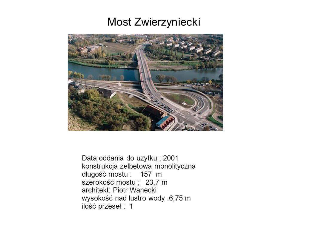 Data oddania do użytku ; 2001 konstrukcja żelbetowa monolityczna długość mostu : 157 m szerokość mostu ; 23,7 m architekt: Piotr Wanecki wysokość nad