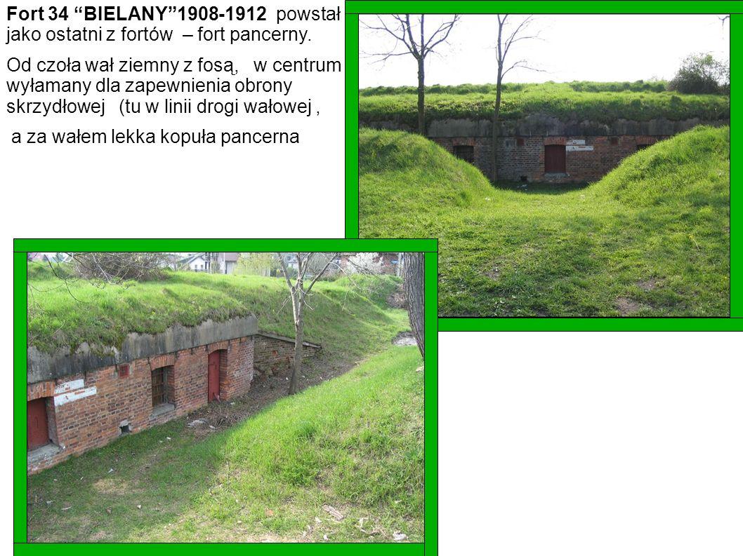 Fort 34 BIELANY1908-1912 powstał jako ostatni z fortów – fort pancerny. Od czoła wał ziemny z fosą, w centrum wyłamany dla zapewnienia obrony skrzydło