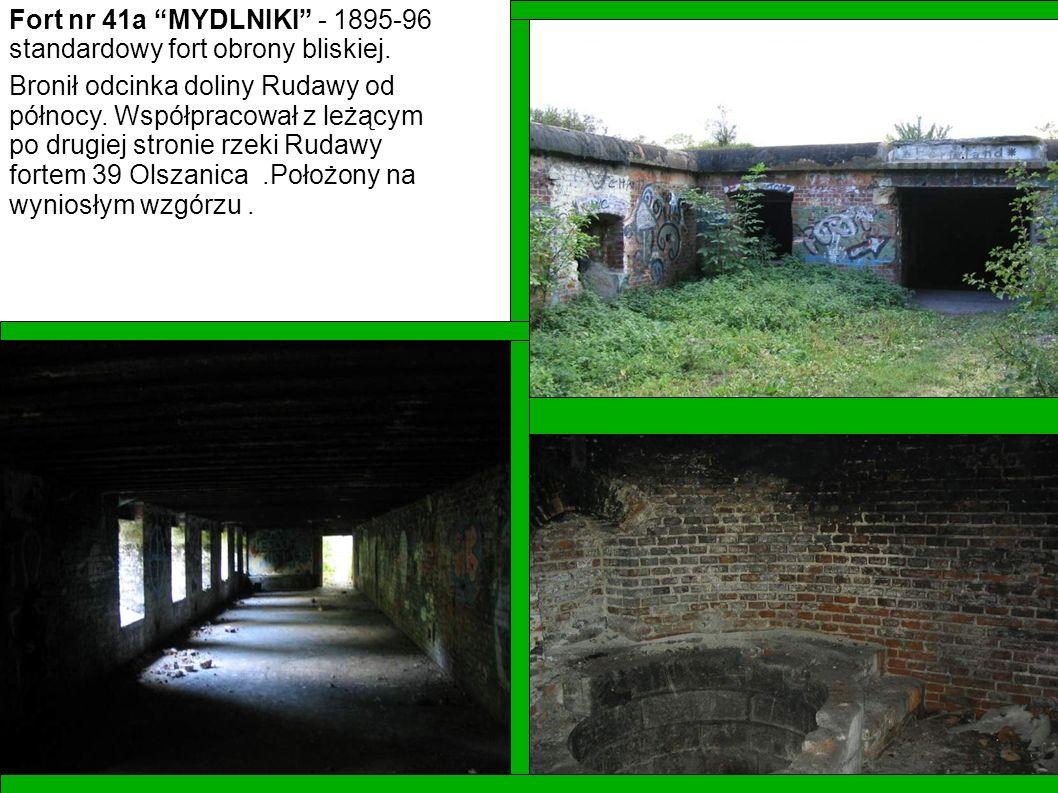 Fort nr 41a MYDLNIKI - 1895-96 standardowy fort obrony bliskiej. Bronił odcinka doliny Rudawy od północy. Współpracował z leżącym po drugiej stronie r