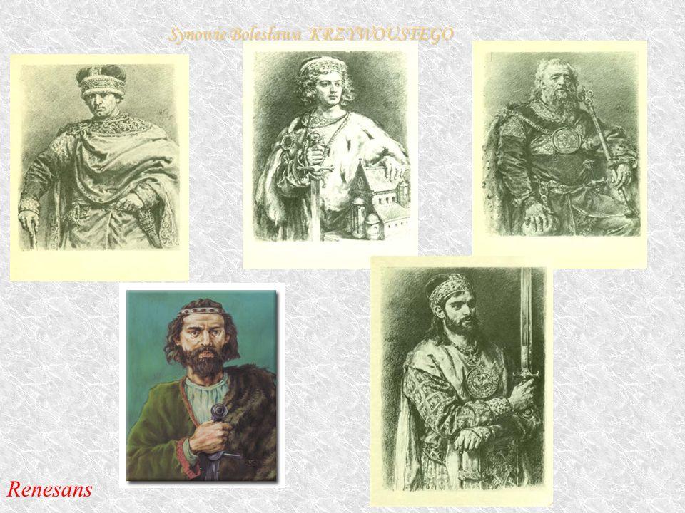 Synowie Bolesława KRZYWOUSTEGO Renesans