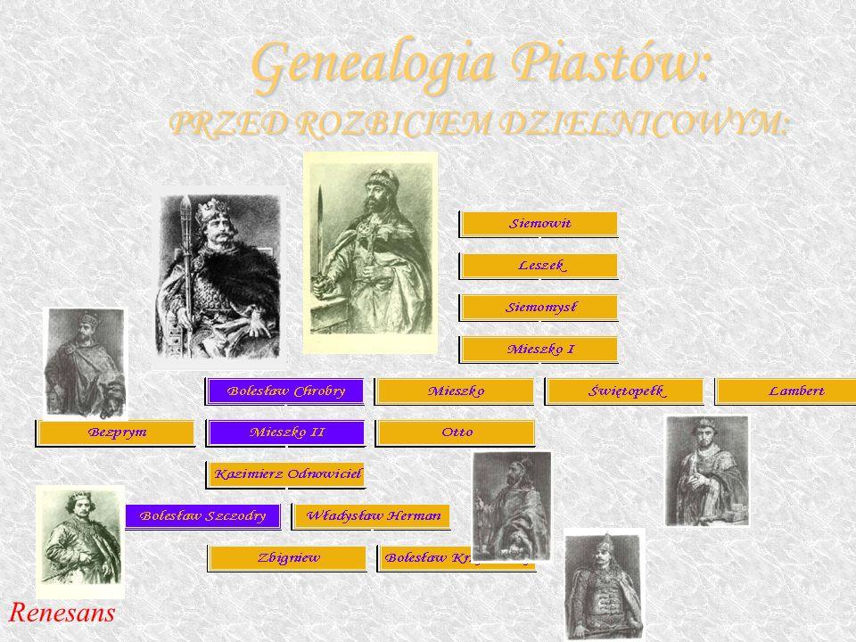 Genealogia Piastów: PRZED ROZBICIEM DZIELNICOWYM: Renesans