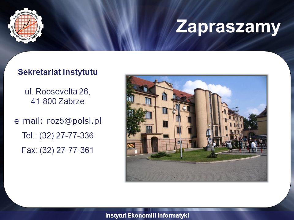 Instytut Ekonomii i Informatyki Zapraszamy Sekretariat Instytutu ul.