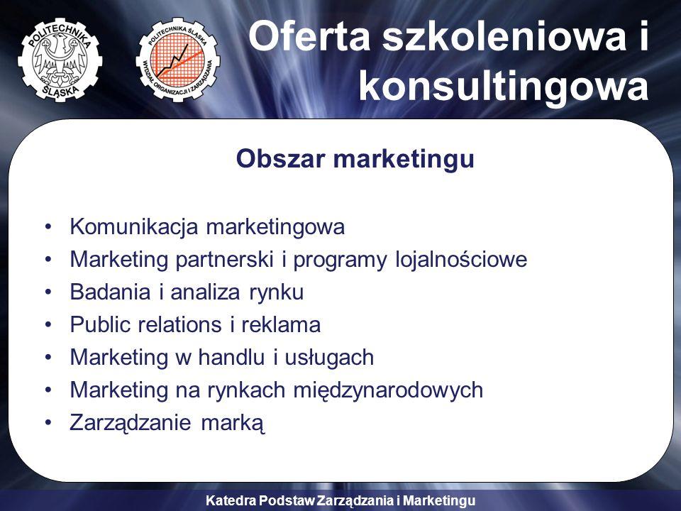 Katedra Podstaw Zarządzania i Marketingu Oferta szkoleniowa i konsultingowa Obszar marketingu Komunikacja marketingowa Marketing partnerski i programy
