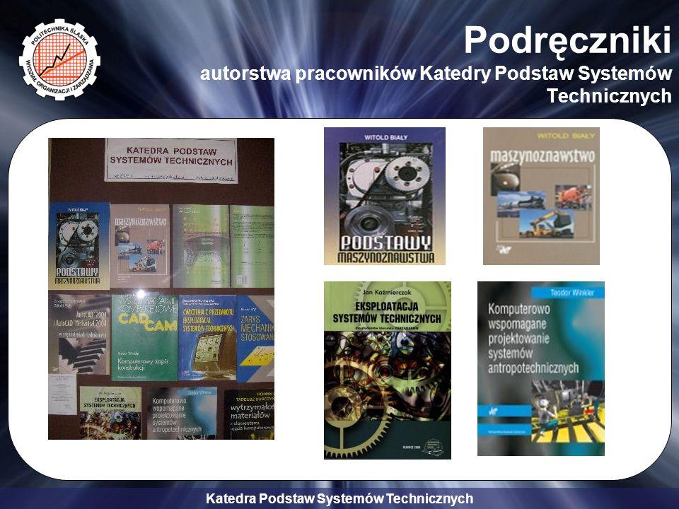 Katedra Podstaw Systemów Technicznych Podręczniki autorstwa pracowników Katedry Podstaw Systemów Technicznych