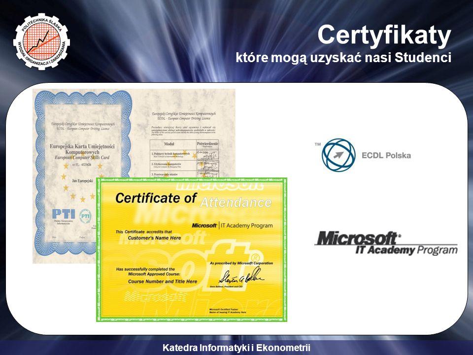 Katedra Informatyki i Ekonometrii Certyfikaty które mogą uzyskać nasi Studenci