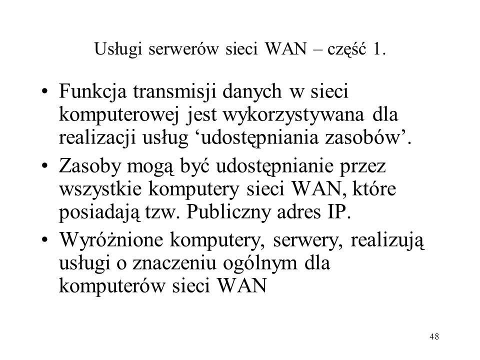 47 Przykład (uproszczony) topologii sieci WAN Router modem IP 1 IP 5 IP 3 IP 4 IP 2 LAN Segment sieci LAN IP 6 Do domeny sieci WAN Domena sieci WAN