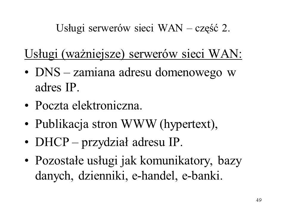 48 Usługi serwerów sieci WAN – część 1. Funkcja transmisji danych w sieci komputerowej jest wykorzystywana dla realizacji usług udostępniania zasobów.