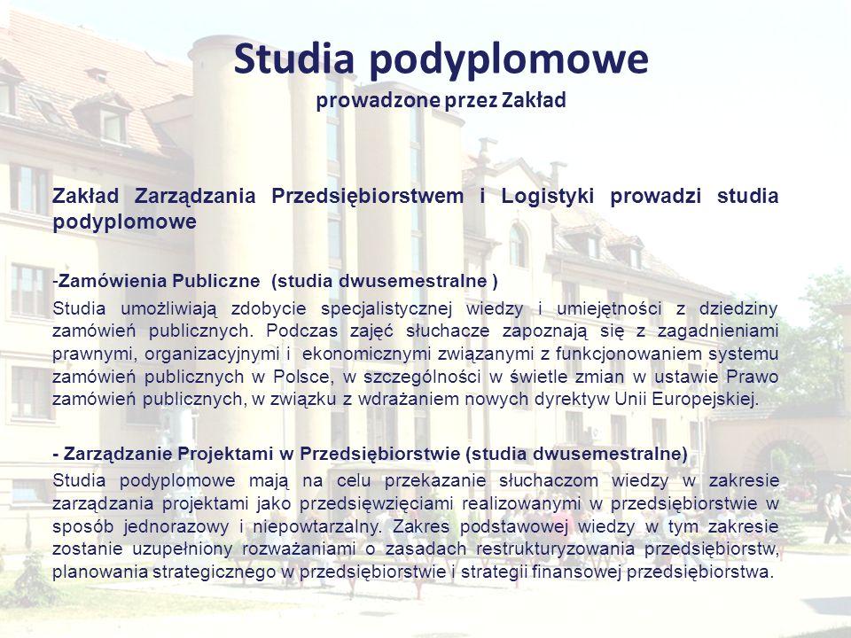 Studia podyplomowe prowadzone przez Zakład Zakład Zarządzania Przedsiębiorstwem i Logistyki prowadzi studia podyplomowe -Zamówienia Publiczne (studia