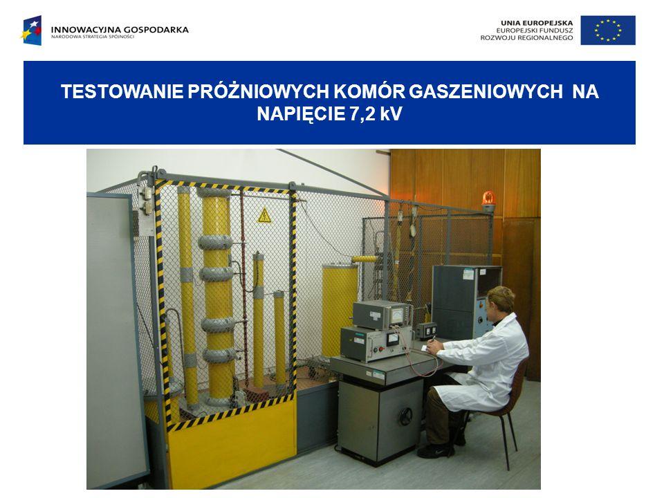 TESTOWANIE PRÓŻNIOWYCH KOMÓR GASZENIOWYCH NA NAPIĘCIE 7,2 kV