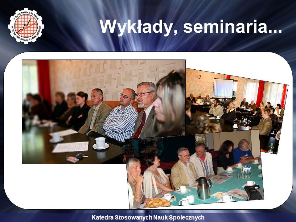 Katedra Stosowanych Nauk Społecznych Wykłady, seminaria...