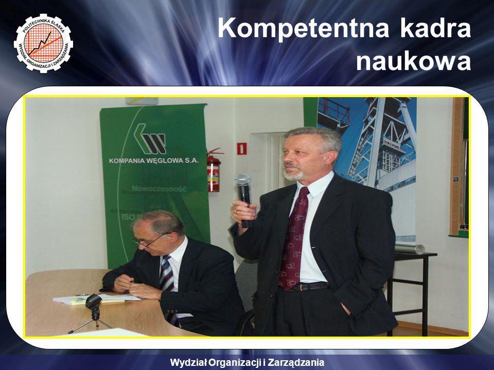 Wydział Organizacji i Zarządzania Kompetentna kadra naukowa
