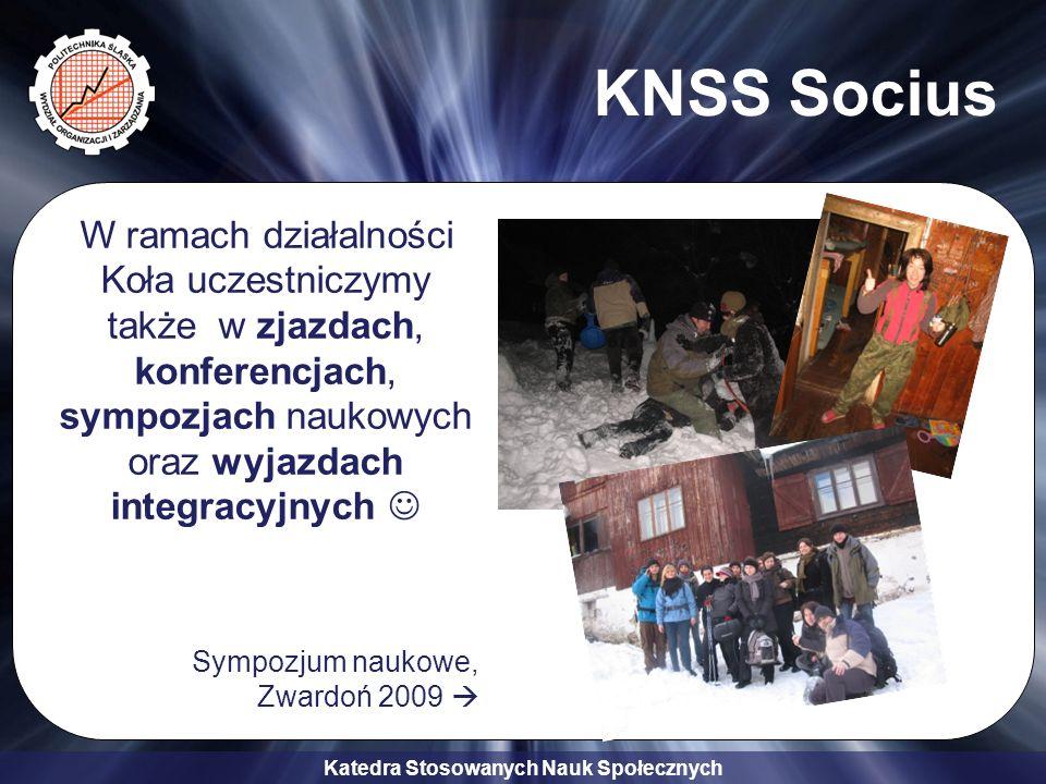 Katedra Stosowanych Nauk Społecznych KNSS Socius W ramach działalności Koła uczestniczymy także w zjazdach, konferencjach, sympozjach naukowych oraz w
