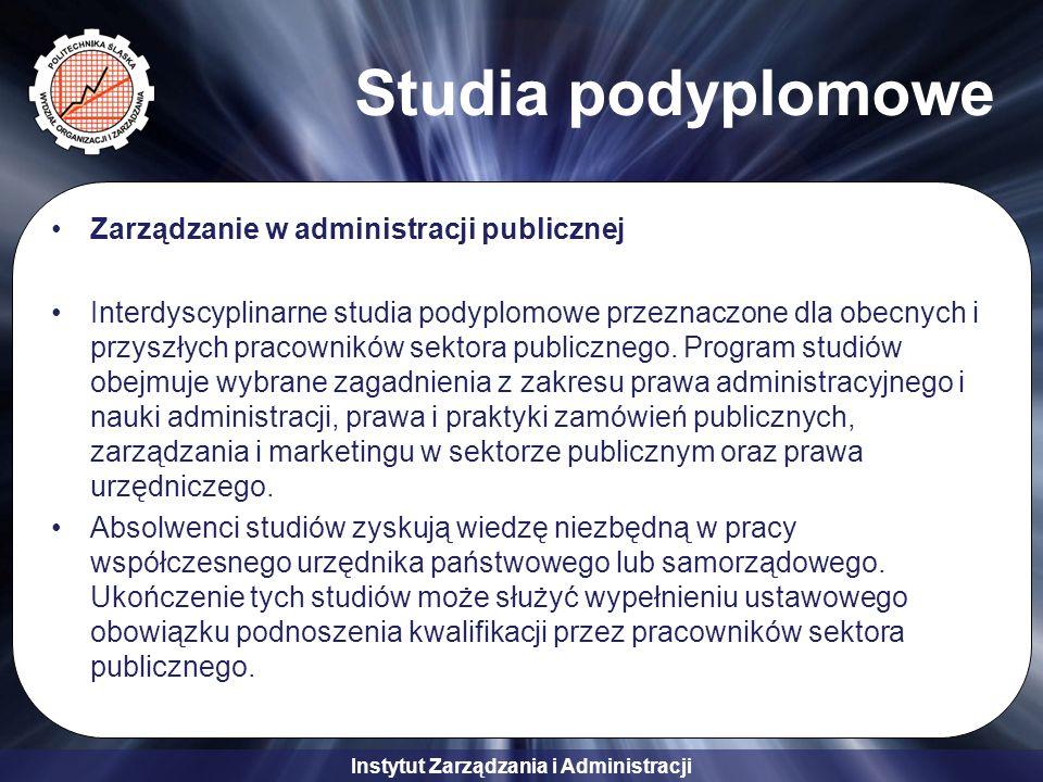 Instytut Zarządzania i Administracji Studia podyplomowe Zarządzanie w administracji publicznej Interdyscyplinarne studia podyplomowe przeznaczone dla