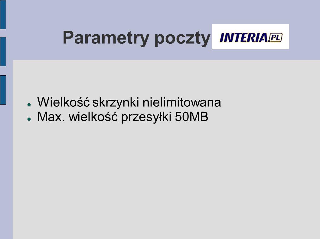 Wielkość skrzynki nielimitowana Max. wielkość przesyłki 50MB Parametry poczty