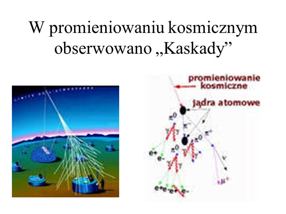 W promieniowaniu kosmicznym obserwowano Kaskady