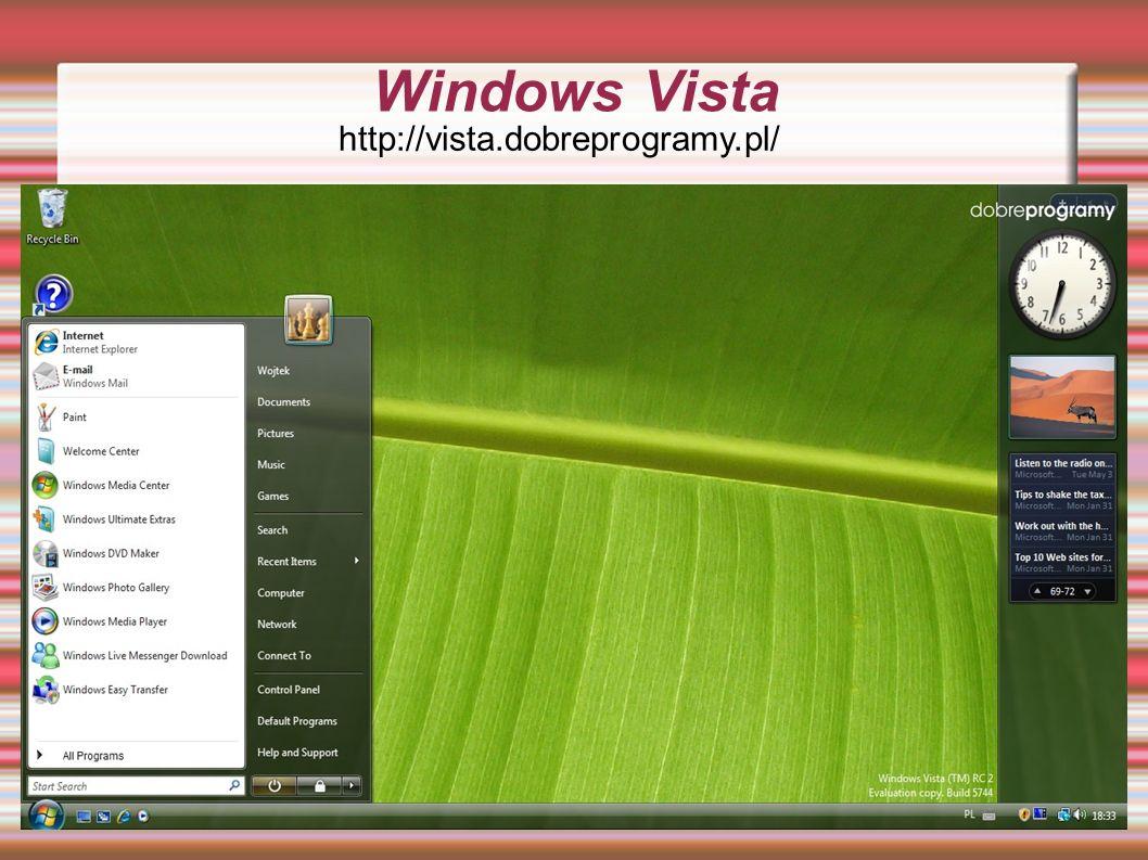 Windows Vista http://vista.dobreprogramy.pl/