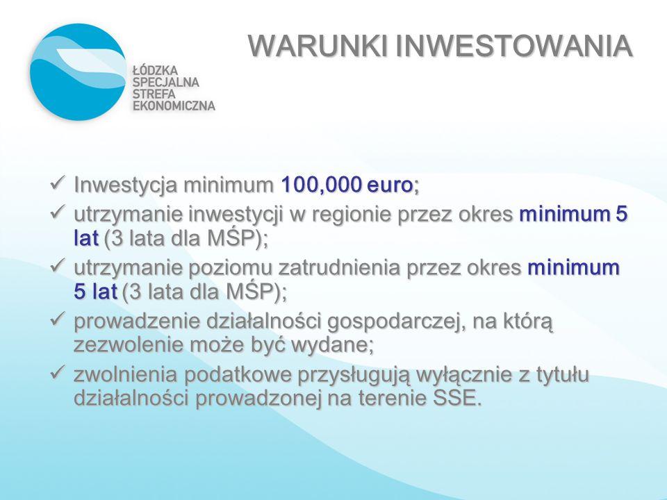 Inwestycja minimum 100,000 euro; Inwestycja minimum 100,000 euro; utrzymanie inwestycji w regionie przez okres minimum 5 lat (3 lata dla MŚP); utrzyma