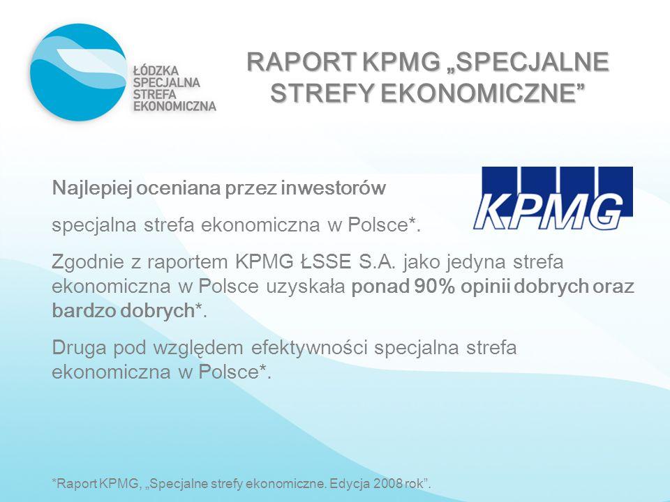 RAPORT KPMG SPECJALNE STREFY EKONOMICZNE Najlepiej oceniana przez inwestorów specjalna strefa ekonomiczna w Polsce*. Zgodnie z raportem KPMG ŁSSE S.A.