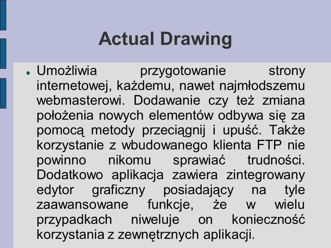 Actual Drawing Umożliwia przygotowanie strony internetowej, każdemu, nawet najmłodszemu webmasterowi. Dodawanie czy też zmiana położenia nowych elemen