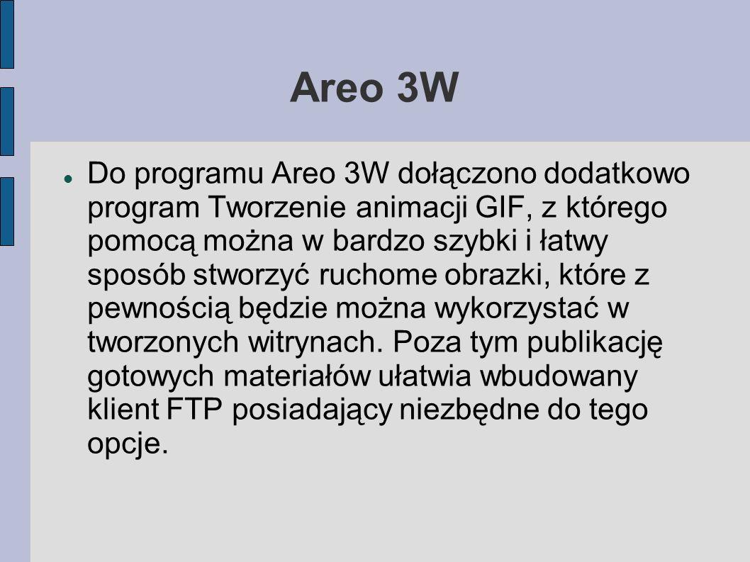 Areo 3W Do programu Areo 3W dołączono dodatkowo program Tworzenie animacji GIF, z którego pomocą można w bardzo szybki i łatwy sposób stworzyć ruchome