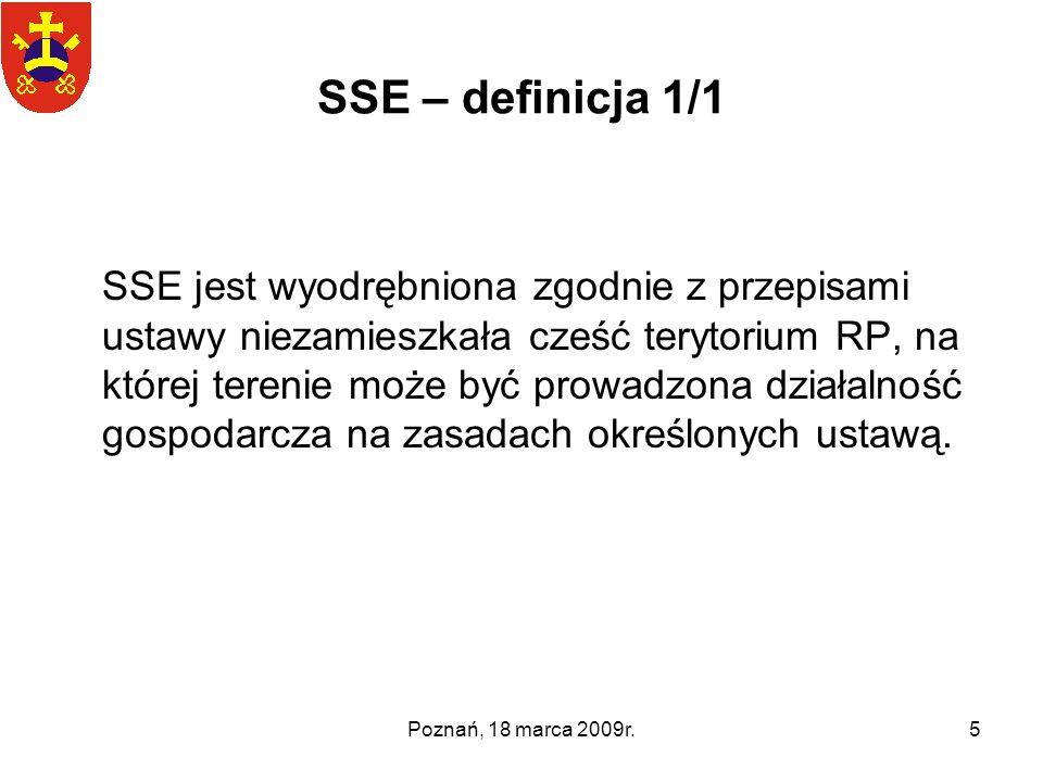 Poznań, 18 marca 2009r.5 SSE – definicja 1/1 SSE jest wyodrębniona zgodnie z przepisami ustawy niezamieszkała cześć terytorium RP, na której terenie m