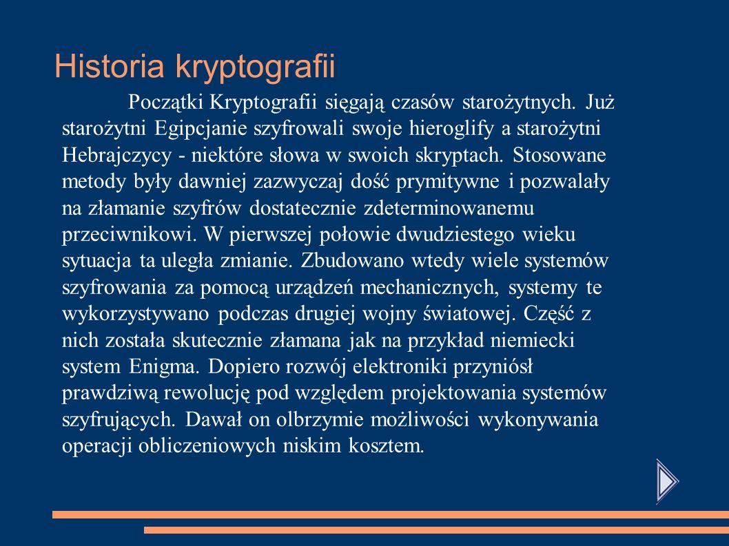 Historia kryptografii Początki Kryptografii sięgają czasów starożytnych.