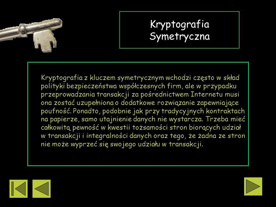 *** Współczesny klucz szyfrowy to nic innego, jak liczba losowa używana przy wykonywaniu na danych funkcji matematycznej w celu uniemożliwienia ich od