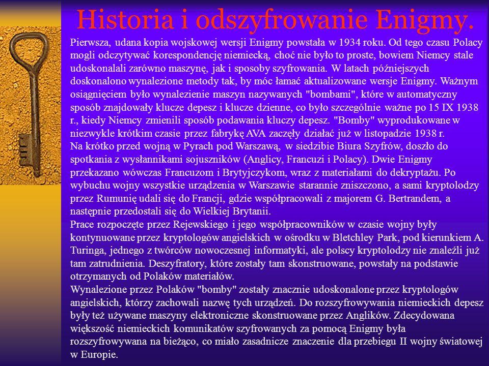 Historia i odszyfrowanie Enigmy. Pierwsza, udana kopia wojskowej wersji Enigmy powstała w 1934 roku. Od tego czasu Polacy mogli odczytywać koresponden