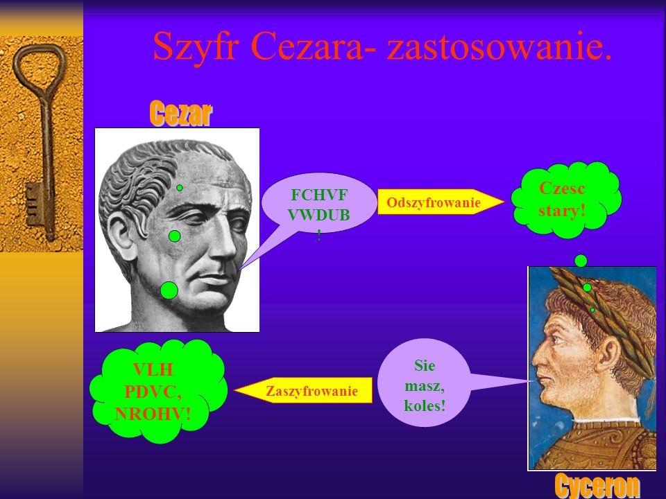 Szyfry jednoalfabetowe Omówiony wcześniej szyfr Cezara nie jest oczywiście bezpieczny (tak jak każdy szyfr istniejący na świecie).