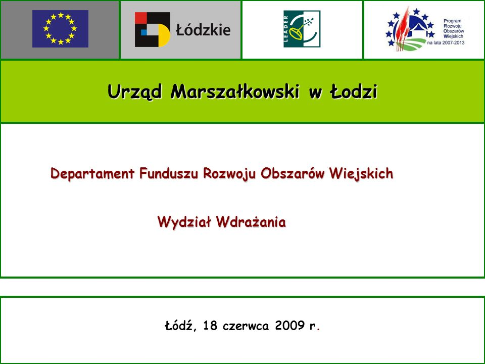 Urząd Marszałkowski w Łodzi Łódź, 18 czerwca 2009 r.