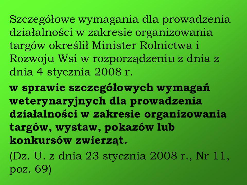 Szczegółowe wymagania dla prowadzenia działalności w zakresie organizowania targów określił Minister Rolnictwa i Rozwoju Wsi w rozporządzeniu z dnia z