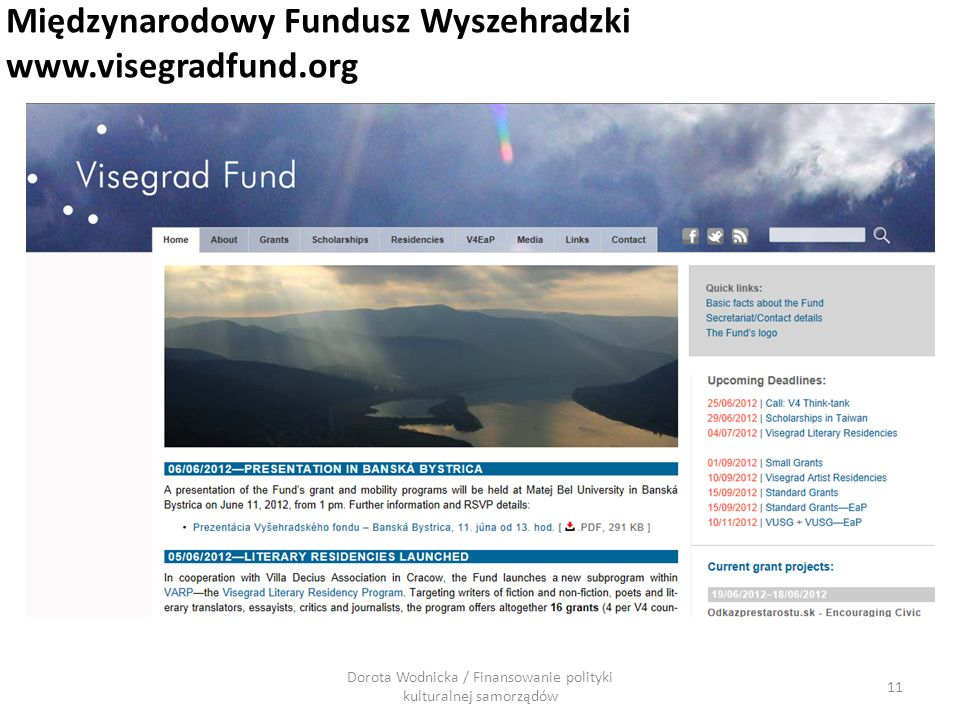 Dorota Wodnicka / Finansowanie polityki kulturalnej samorządów 11 Międzynarodowy Fundusz Wyszehradzki www.visegradfund.org