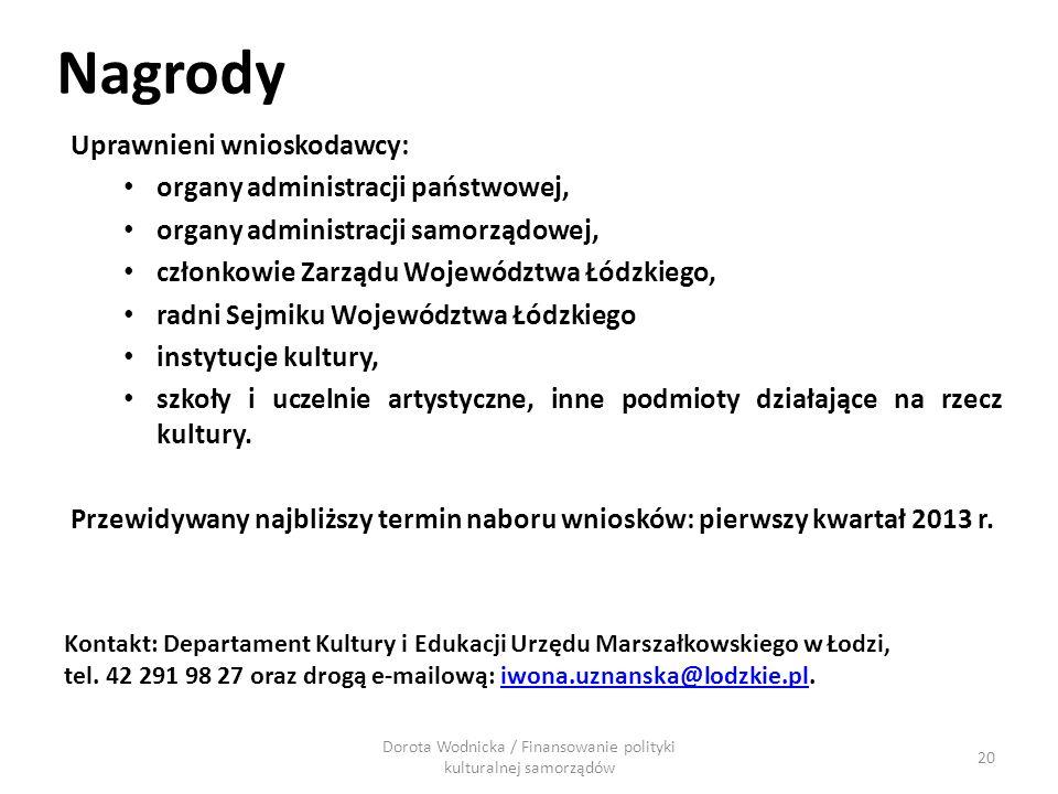 20 Uprawnieni wnioskodawcy: organy administracji państwowej, organy administracji samorządowej, członkowie Zarządu Województwa Łódzkiego, radni Sejmik