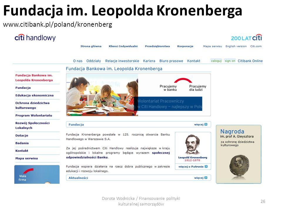 Dorota Wodnicka / Finansowanie polityki kulturalnej samorządów 26 Fundacja im. Leopolda Kronenberga www.citibank.pl/poland/kronenberg
