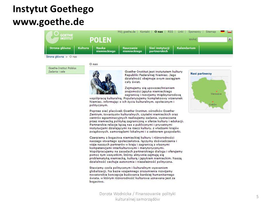 Dorota Wodnicka / Finansowanie polityki kulturalnej samorządów 5 Instytut Goethego www.goethe.de