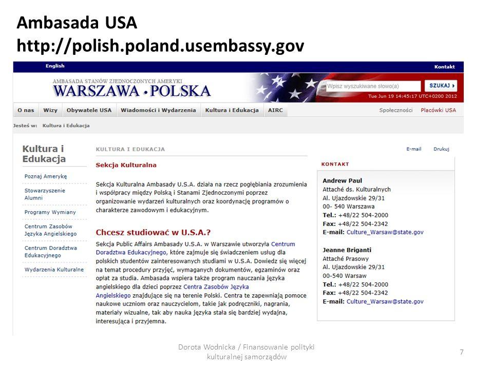 Dorota Wodnicka / Finansowanie polityki kulturalnej samorządów 7 Ambasada USA http://polish.poland.usembassy.gov