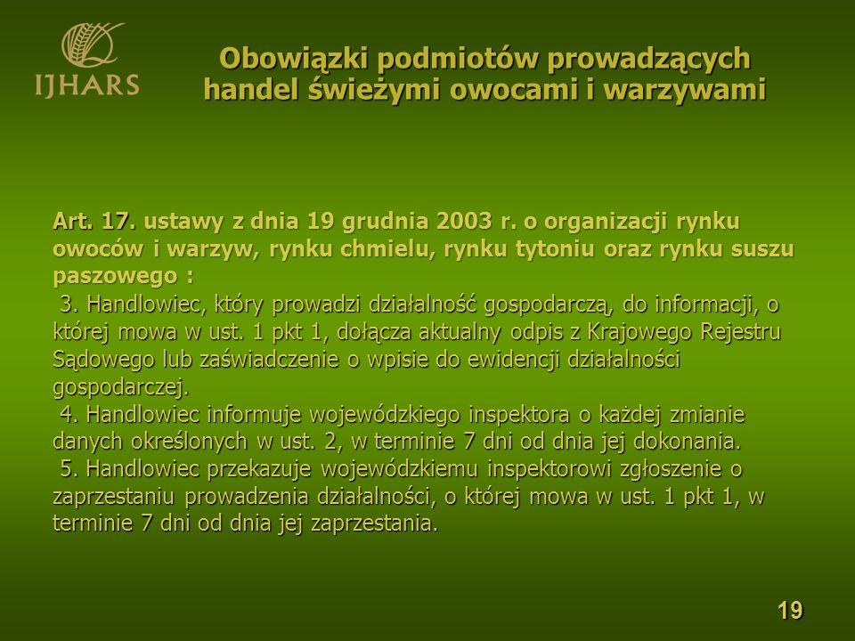 Art. 17. ustawy z dnia 19 grudnia 2003 r. o organizacji rynku owoców i warzyw, rynku chmielu, rynku tytoniu oraz rynku suszu paszowego : 3. Handlowiec