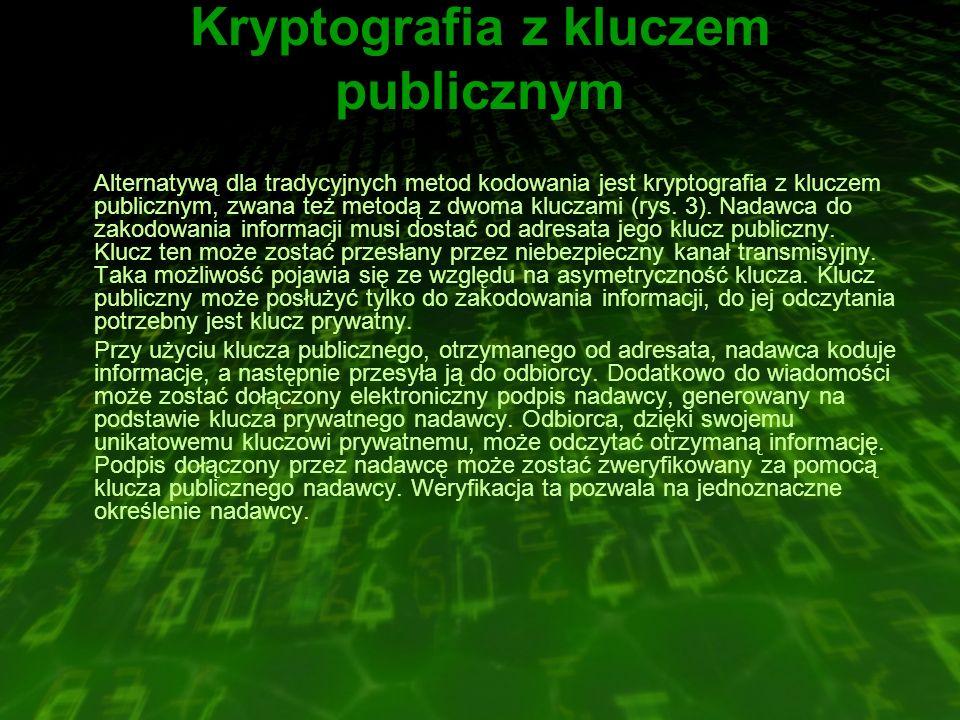 Kryptografia z kluczem publicznym Alternatywą dla tradycyjnych metod kodowania jest kryptografia z kluczem publicznym, zwana też metodą z dwoma kluczami (rys.