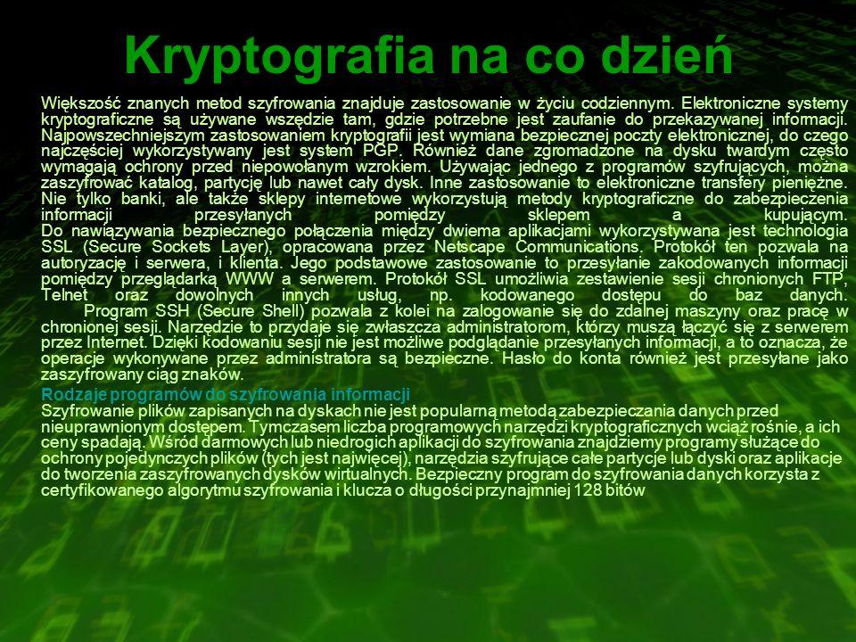 Kryptografia na co dzień Większość znanych metod szyfrowania znajduje zastosowanie w życiu codziennym.