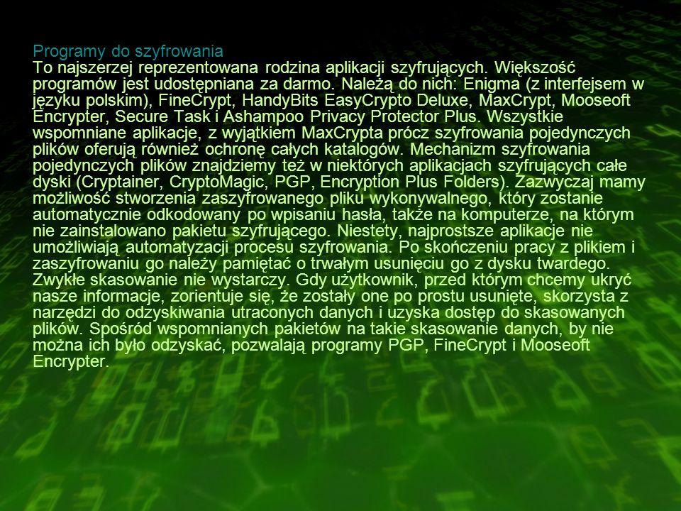 Programy do szyfrowania To najszerzej reprezentowana rodzina aplikacji szyfrujących.