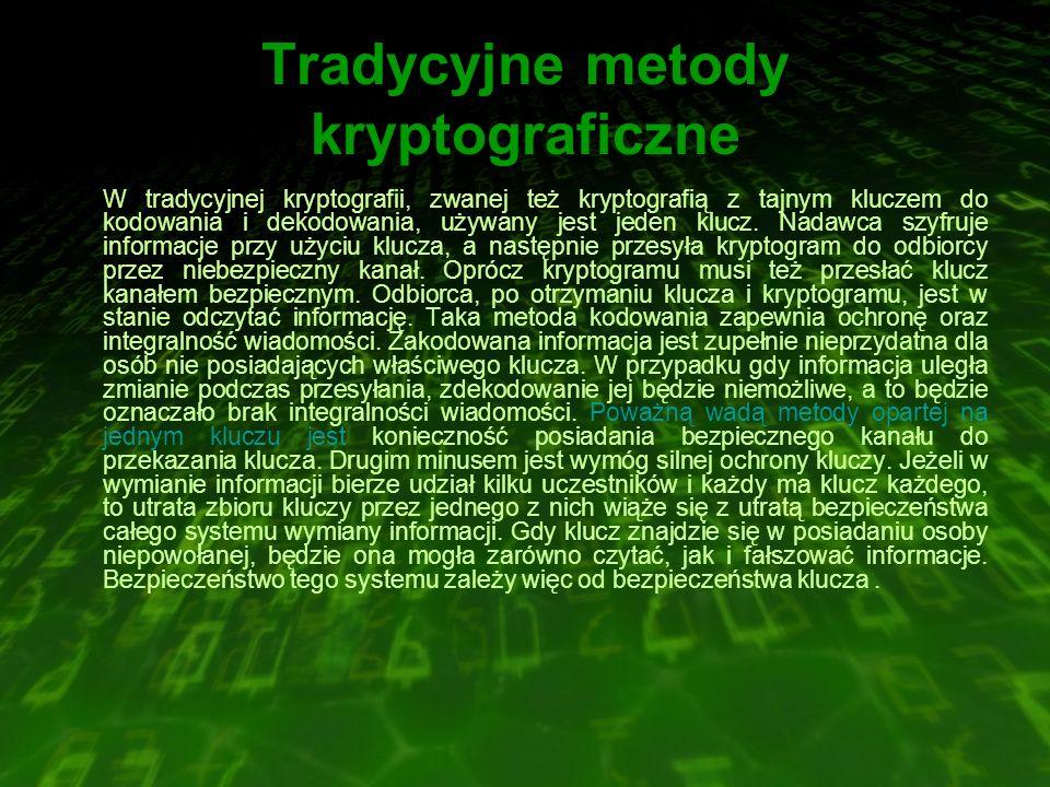W tradycyjnej kryptografii, zwanej też kryptografią z tajnym kluczem do kodowania i dekodowania, używany jest jeden klucz.