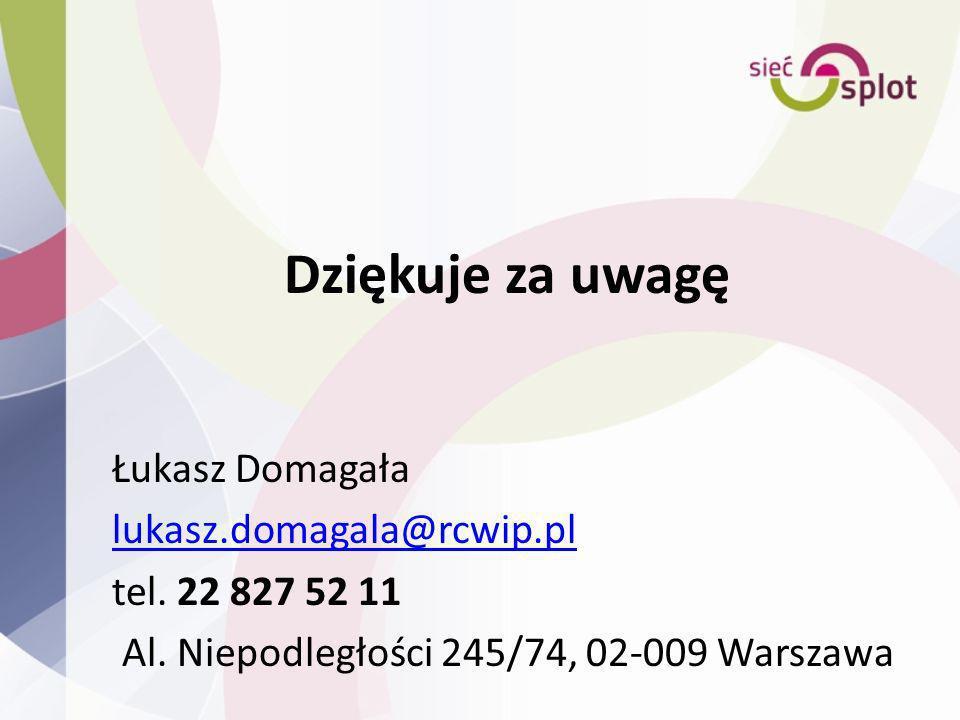 Dziękuje za uwagę Łukasz Domagała lukasz.domagala@rcwip.pl tel. 22 827 52 11 Al. Niepodległości 245/74, 02-009 Warszawa